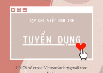 1234 TẠP CHÍ VIỆT NAM TRẺ TUYỂN DỤNG CTV CONTENT [ONLINE]
