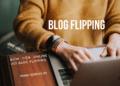 Blog Flipping là gì